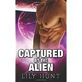 Captured By The Alien: A Scifi Alien Abduction Romance: Volume 1 (Alien Space Warriors)