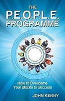 The P.E.O.P.L.E. Programme: How to Overcome Your Blocks to Success