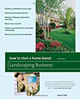 How to Start a Home-Based Landscaping Business (Home-Based Business)
