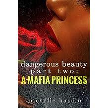 Dangerous Beauty: Part Two: A Mafia Princess