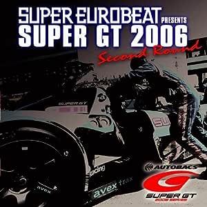 スーパー・ユーロビート・プレゼンツ・スーパーGT2006 セカンド・ラウンド