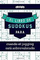 El libro de Sudokus para cuando el jogging está sobrevalorado