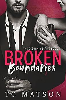 Broken Boundaries (The Debonair Series Book 1) by [Matson, TC]