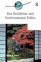 Zen Buddhism and Environmental Ethics (Ashgate World Philosophies Series) by Simon P. James(2004-05-30)
