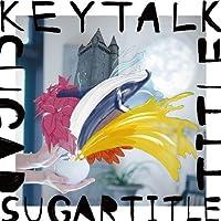 SUGAR TITLE by Keytalk (2011-11-09)