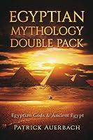 Egyptian Mythology: Egyptian Gods & Ancient Egypt