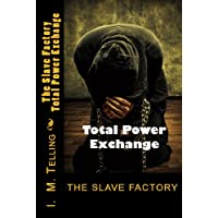 The Slave Factory: Total Power Exchange (Slave Factory Trilogy Book 3) (English Edition)