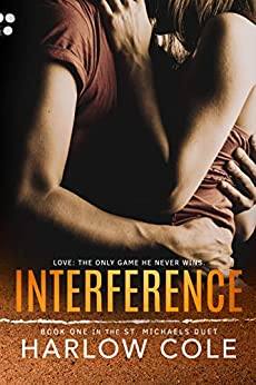 Interference: (St. Michaels Duet - Book 1) by [Cole, Harlow]