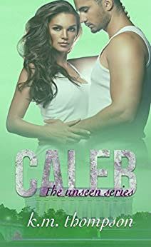 Caleb (Unseen Book 1) by [Thompson, K.M.]