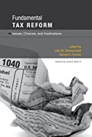 Fundamental Tax Reform: Issues, Choices, and Implications (The MIT Press)