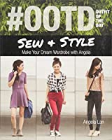 #ootd Outfit of the Day Sew & Style: Make Your Dream Wardrobe With Angela