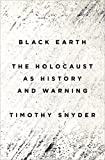 Black Earth: The Holocaust as History and Warning 画像