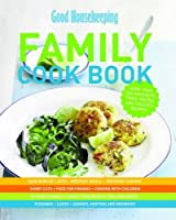Good Housekeeping: The Family Cook Book