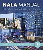 NALA Manual for Paralegals and Legal Assistants: A General Skills and Litigation Guide for Today's Professionals