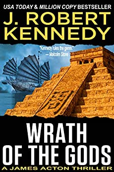 Wrath of the Gods (A James Acton Thriller, #18) (James Acton Thrillers) by [Kennedy, J. Robert]