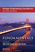 Bridge Engineering Handbook, Second Edition: Fundamentals