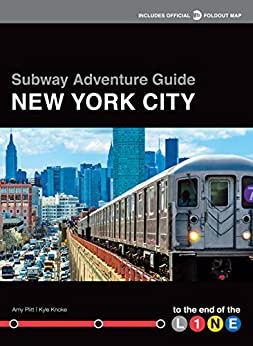 [Knoke, Kyle, Plitt, Amy]のSubway Adventure Guide: New York City: To the End of the Line (English Edition)