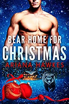 Bear Home for Christmas: BBW Holiday Paranormal Bear Shifter Romance (Christmas Bear Shifter Romance Book 1) by [Hawkes, Ariana]