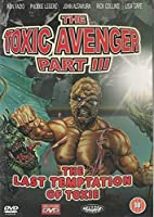 The Toxic Avenger Part III: The Last Temptation of Toxie [DVD]