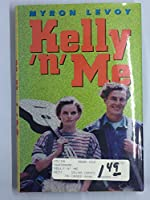 Kelly 'N' Me (A Charlotte Zolotow Book)