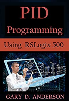 PID Programming Using RSLogix 500 by [Anderson, Gary]