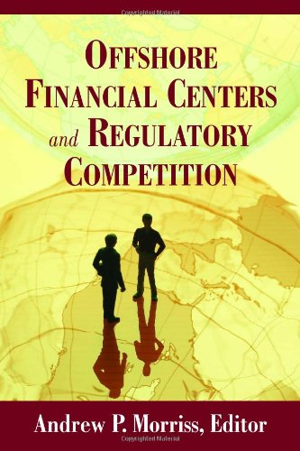 Download Offshore Financial Centers and Regulatory Competition 0844743240