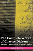 The Complete Works of Charles Dickens: Edwin Drood and Miscellaneous