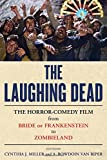 Amazon.co.jpThe Laughing Dead: The Horror-Comedy Film from Bride of Frankenstein to Zombieland