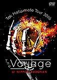 Tak Matsumoto Tour 2016 -The Voyage- at 日本武道館[DVD]