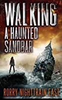 Walking a Haunted Sandbar: A Suspense and Horror Collection