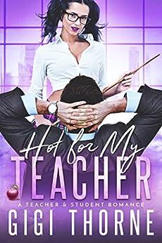 Hot For My Teacher by [Love-Wins, Bella, Thorne, Gigi]