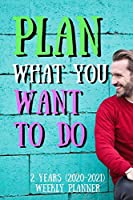 """Plan What You Want To Do: New 2 Years 2020 - 2021 Weekly Planners Finally Here 