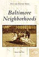 Baltimore Neighborhoods (Postcard History)