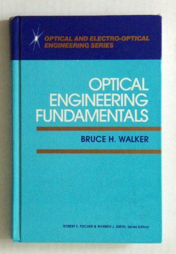 Download Optical Engineering Fundamentals (Optical and Electro-Optical Engineering Series) 0070679304
