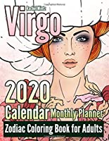 Virgo - 2020 Calendar - Monthly Planner - Zodiac Coloring Book For Adults: 12 Months | January - December | Virgo Astrology Art Pages To Color