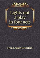 Lights Out a Play in Four Acts