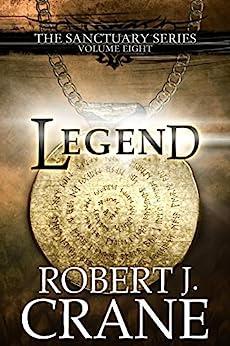 Legend (The Sanctuary Series Book 8) by [Crane, Robert J.]