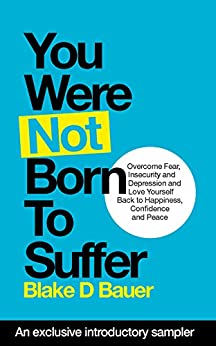 You Were Not Born To Suffer Sample: An exclusive introductory sample by [Bauer, Blake]