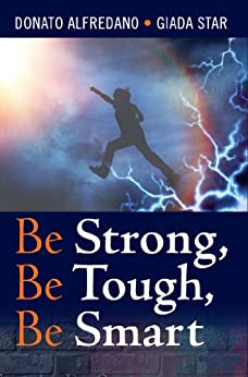Be Strong, Be Tough, Be Smart by [Alfredano, Donato, Star, Giada]