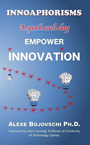 INNOAPHORISMS - A spark each day - EMPOWER INNOVATION by [Bojovschi, Alexe]
