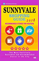 Sunnyvale Shopping Guide 2018: Best Rated Stores in Sunnyvale, California - Stores Recommended for Visitors, (Shopping Guide 2018)
