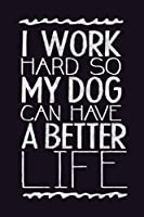 ProFrames ポスター Foundry I Work Hard So My Dog Can Have A Better Life ブラック 面白い 16x24 inches 327312