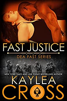 Fast Justice (DEA FAST Series Book 6) by [Cross, Kaylea]