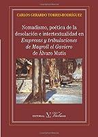 Nomadismo, poética de la desolación e intertextualidad en Empresas y tribulaciones de Maqroll el Gaviero de Álvaro Mutis