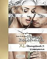 Praxis Zeichnen - XL Uebungsbuch 7: Liebespaare (Praxis Zeichnen XL)