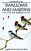 A Handbook to the Swallows and Martins of the World (Helm Identification Guides)