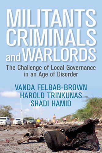 Militants, Criminals, and Warlords: The Challenge of Local Governance in an Age of Disorder (Geopolitics in the 21st Century)