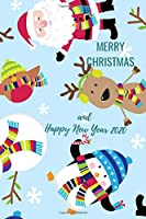 Merry Christmas and Happy New Year 2020: Christmas and New Year gift in blank line journal , notebook for kids , best friends , lover , family , buddy , beloved person ,  100 pages , size 6X9  inches in Big Santa Claus  , snowman , penguin , reindeer