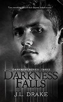 Darkness Falls (Darkness Series Book 3) by [Drake, J.L.]