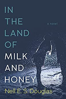 In the Land of Milk and Honey by [Douglas, Nell E. S.]